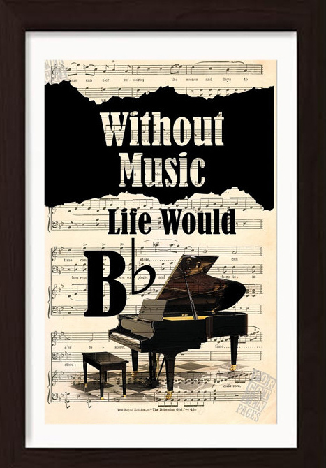 Without Music Life Would Be Flat Piano print on vintage