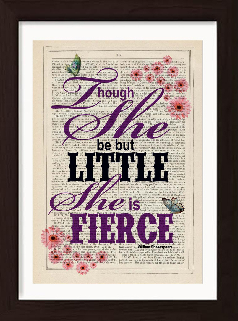 Though She Be But Little She Is Fierce Print Shakespeare Floral Quote Art