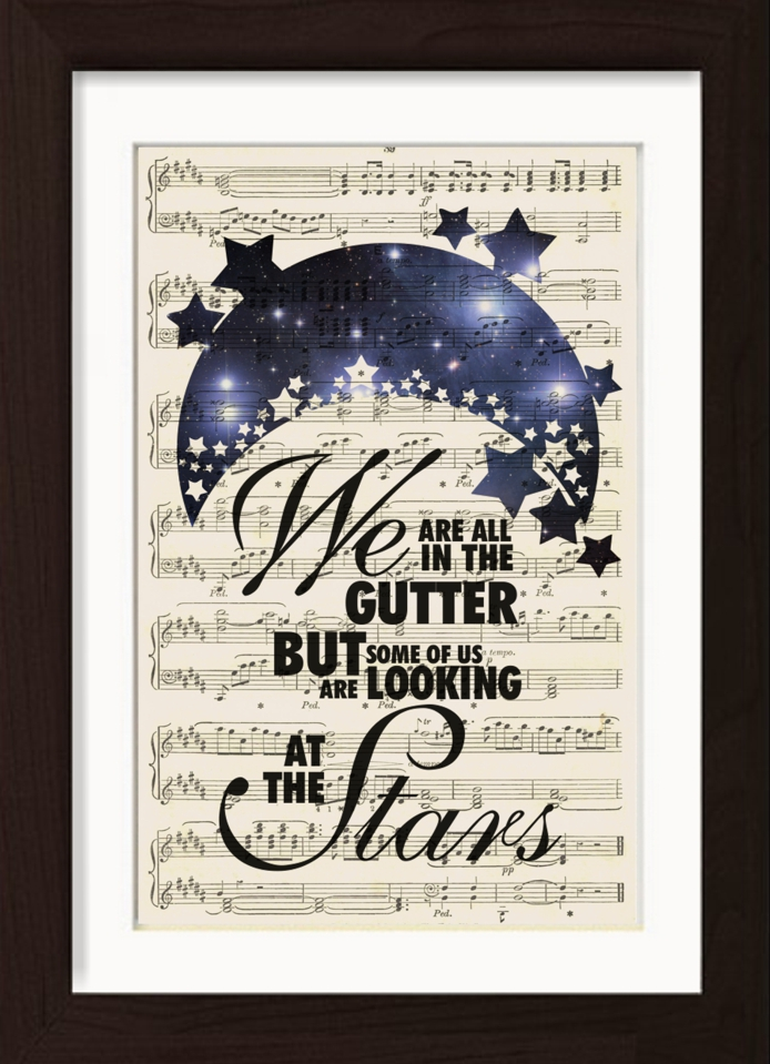 We Are all In The Gutter But Some of Us Are Looking at The Stars Art Print Poste